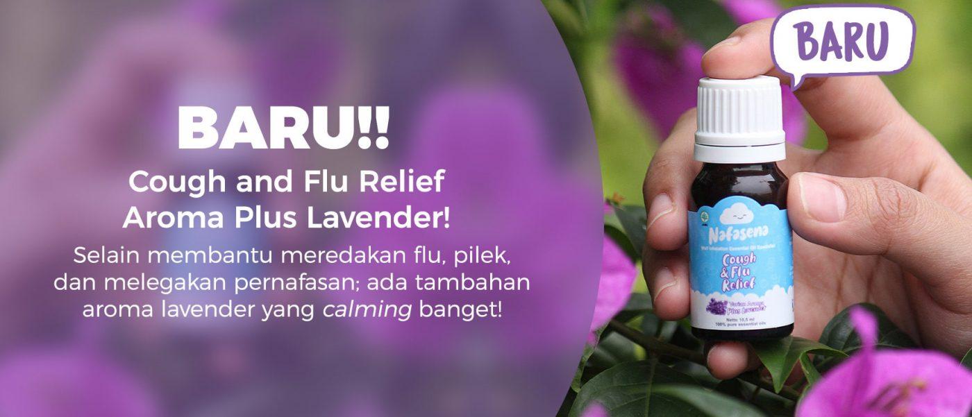 BARU! Cough and Flu Relief Aroma Plus Lavender! Selain membantu meredakan flu, pilek, dan melegakan pernafasan; ada tambahan aroma jeruk yang calming banget!