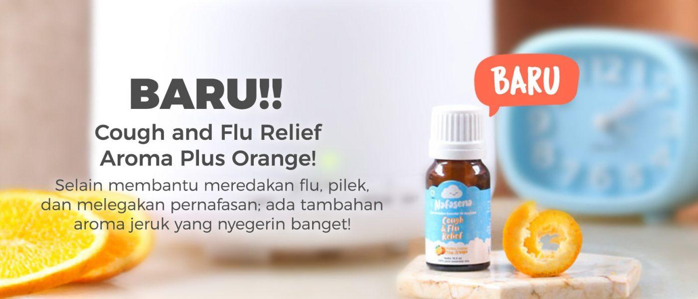 BARU! Cough and Flu Relief Aroma Plus Orange! Selain membantu meredakan flu, pilek, dan melegakan pernafasan; ada tambahan aroma jeruk yang nyegerin banget!